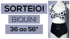 SORTEIO biquíni – do 36 ao 56*