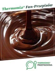 Polewa czekoladowa - Błyszcząca, miękka jest to przepis stworzony przez użytkownika Gocharynka. Ten przepis na Thermomix® znajdziesz w kategorii Desery na www.przepisownia.pl, społeczności Thermomix®. Melting Chocolate, Food And Drink, Pudding, Album, Kitchen, Thermomix, Melt Chocolate, Cooking, Custard Pudding