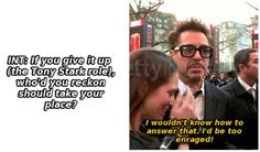 we would be be raged too! RDJ *IS* Tony Stark. Nobody else could be him.