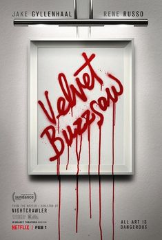 Sarcastic – First Poster for Netflix's Horror-Thriller 'Velvet Buzzsaw' – Staring Jake Gyllenhaal, John Malkovich, Tony Collette, Daveed Diggs, and Rene Russo – Directed by Dan Gilroy ('Nightcrawler') Rene Russo, John Malkovich, Jake Gyllenhaal, Streaming Vf, Streaming Movies, Cyborg Superman, Big Little Lies, Cinema Film, Writing A Book