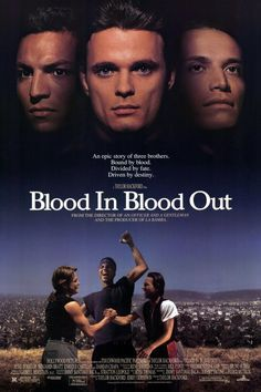 Blood In Blood Out, good movie.  LA mejor pelicula del mundo . Sangre por sangre  vatos locos vivan los vatos locos