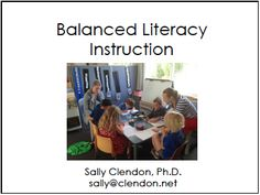 Balanced Literacy Instruction by Sally Clendon, PhD.