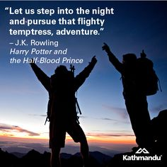 """Let us step into the night and pursue that flighty temptress, adventure."" ― J.K. Rowling, Harry Potter and the Half-Blood Prince #quote #motivational #travel #LiveTheDream"""