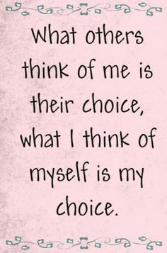 And I choose to LOVE MYSELF!