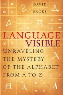 Sacks, David. 2003. Language visible : Unravelling the mystery of the alphabet from A to Z. New York: Broadway Books.