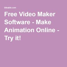 Free Video Maker Software - Make Animation Online - Try it!