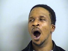 """Nothing says """"repeat offender"""" like the guy who yawns through his mug shot."""