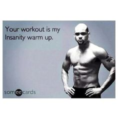 That's what I tell my husband. ;) I pressured him enough that he's starting T25 now. lol