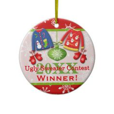 It can be the trophy...we can 're-Uglyuse it each yr or we can make them each yr...or as long as the tradition lasts as a contest.... Christmas Sweater Contest Winner Ornament 4