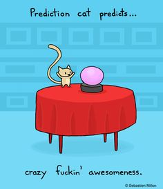 Prediction Cat predicts... - Sebastien Millon / Art & Illustration