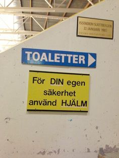 Translation: Toilets--> For your own safety use helmet Funny Facts, Funny Signs, Funny Jokes, Hilarious, Swedish Language, Puns, The Funny, Laughter, Haha