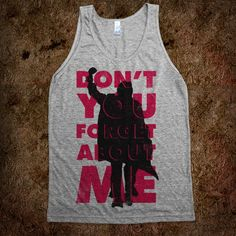 Don't You Forget About Me (Breakfast Club Tank) / skreened