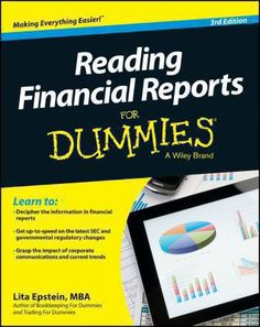 Reading financial reports for dummies / by Lita Epstein.