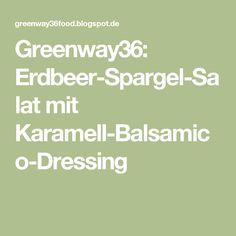 Greenway36: Erdbeer-Spargel-Salat mit Karamell-Balsamico-Dressing
