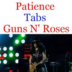 Patience Tabs Guns N' Roses How To Play Patience On Guitar Chords Tabs & Sheet Online Guitar Notes For Songs, Easy Guitar Songs, Guitar Chords For Songs, Music Chords, Guitar Sheet Music, Major Chords Guitar, Electric Guitar Chords, Acoustic Guitar Chords, Free Guitar Lessons