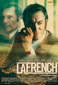 La French is a film by Cédric Jimenez with Jean Dujardin, Gilles Lellouche. Pierre Michel, a young magistrate who came from Metz with his wife and children, is appointed judge of organized crime. Jean Dujardin, Celine Sallette, Cinema Posters, Movie Posters, La French, Film 2014, Mafia, Marseille, The Godfather