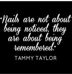 31 concepts for manicure quotes tammy taylor - Nails Manicure Quotes, Nail Quotes, Manicure Tips, Tech Quotes, Nail Polish Quotes, Nail Signs, Nail Memes, Tammy Taylor Nails, Salon Quotes