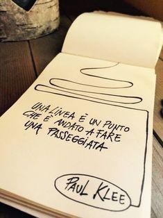 Inspiration for your life! Paul Klee, Learning Italian, Magic Words, Foto Art, Kandinsky, Art School, Art Lessons, Art Quotes, Art For Kids