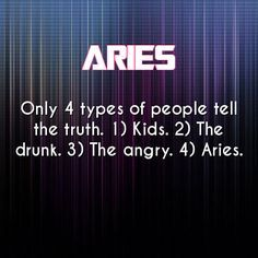 """Nobody can ALWAYS tell the truth. Even the """"HOLY"""" ( hahaha ! ) Aries will lie and then the Pisces-Lie-detector will convict you ( hehehe ! Aries Zodiac Facts, Aries Astrology, Aries Quotes, Aries Sign, Aries Horoscope, My Zodiac Sign, Life Quotes, Daily Astrology, Crush Quotes"""