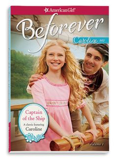 Beforever new book cover American Girl NEW! Captain of the Ship: A Caroline Classic Volume 1