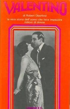 Valentino. La vera storia dell'uomo che fece impazzire milioni di donne, Robert Oberfirst (Longanesi, 1977)