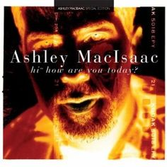 Ashley MacIsaac- Hi, How Are You Today?