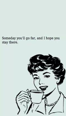 Far, far away....haha!