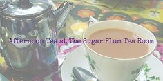 Afternoon tea at The Sugar Plum Tea Room...