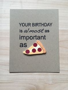Funny Pizza Birthday Card | The Cove Co.