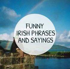 """C'ere till I tell ye"", ""sound as a pound"". We've put together a list of Irish phrases, sayings slang that will help you fit right in with the locals. Irish Quotes, Gaelic Quotes, Gaelic Words, Irish Sayings, Ireland Vacation, Ireland Travel, Native American Quotes, American Symbols, American Indians"