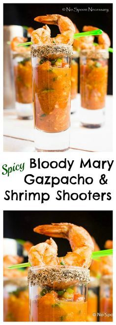 Spicy Bloody Mary Gazpacho & Shrimp Shooters - The BEST of SO Many Worlds!