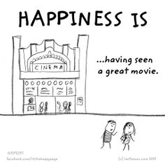 Happiness is having seen a great movie.