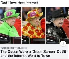 God I love thee internet TwrerDsrrrERmM The Queen Wore a 'Green Screen' Outfit and the Internet Went to Town - iFunny :) Funny Shit, Really Funny Memes, Stupid Funny Memes, Funny Relatable Memes, Haha Funny, Funny Cute, Funny Posts, Funniest Memes, Funny Stuff