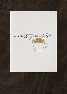 I miss you a latte card