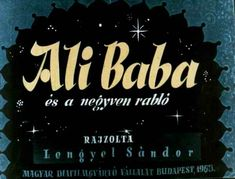 Ali Baba és a negyven rabló Budapest, Film Strip, Diy For Kids, Baby Kids, Broadway Shows, Teaching, Retro, Grimm, Youtube