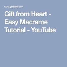Gift from Heart - Easy Macrame Tutorial - YouTube
