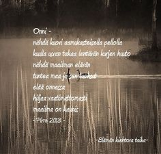 Finnish Words, Wonders Of The World, Poems, Thoughts, Quotes, Men, Quotations, Poetry, A Poem