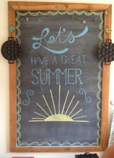 Let's Have a Great Summer chalkboard art