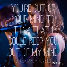 Tove Lo Out Of Mind Lyrics