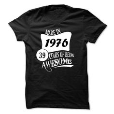 Made In 1976 - 39 Years Of Being Awesome T Shirts, Hoodies. Check price ==► https://www.sunfrog.com/Birth-Years/Made-In-1976--39-Years-Of-Being-Awesome-15602472-Guys.html?41382 $22.99