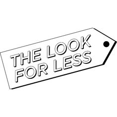 The Look for Less found on Polyvore featuring text, words, quotes, fillers, graphics, phrase and saying