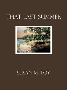 That Last Summer by Susan M Toy http://www.amazon.com/dp/B00FIPLYDO/ref=cm_sw_r_pi_dp_-5nowb1AVS1DW