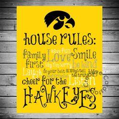 Iowa Hawkeyes House Rules - 8x10 Printable Digital Copy. $12.50, via Etsy.
