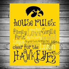 Iowa Hawkeyes House Rules - 8x10 Printable Digital Copy. $12.50, via Etsy.