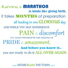 What I was thinking after the pain wore off and I was searching for marathon #2.  Marathon Moms ROCK.