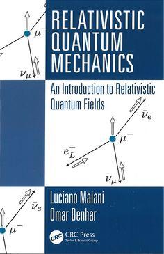 Relativistic quantum mechanics : an introduction to relativistic quantum fields / Luciano Maiani, Omar Benhar
