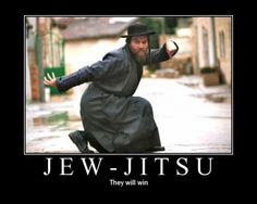 Jew-Jitsu because I'm Jewish and awesome and you know it