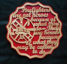 Scroll Saw Patterns :: Plaques :: Word plaques :: Fire fighters are heroes Firefighter Paramedic, Firefighter Decor, Firefighter Quotes, Volunteer Firefighter, Firefighter Family, Firefighters Wife, Female Firefighter, Firemen, Fire Dept