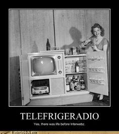 TELEFRIGERADIO yes, there was life before interwebz.