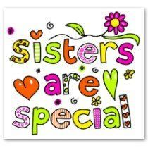 Sisters are special!